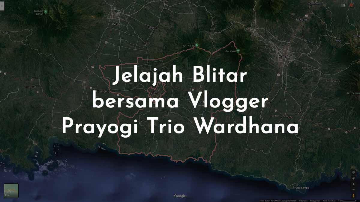 Jelajah Blitar Bersama Vlogger Prayogi Trio Wardhana