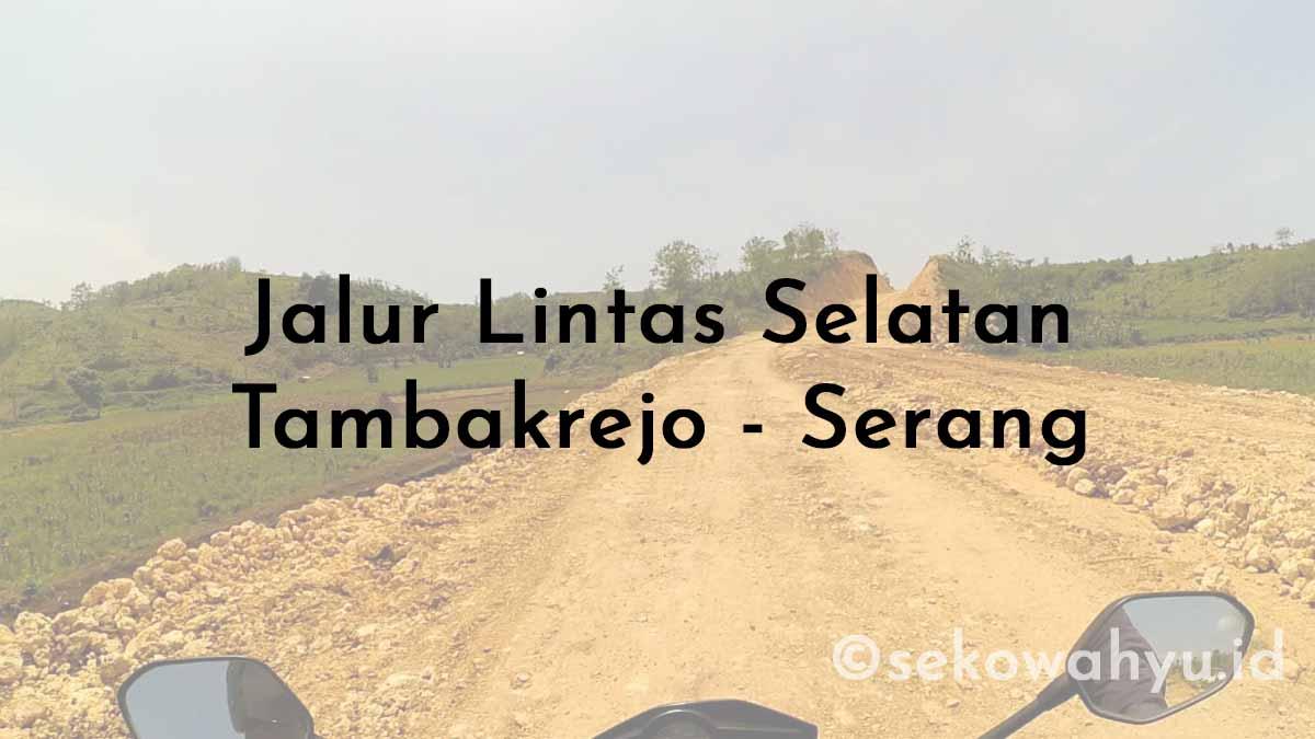 Jalur Lintas Selatan Tambakrejo - Serang Blitar