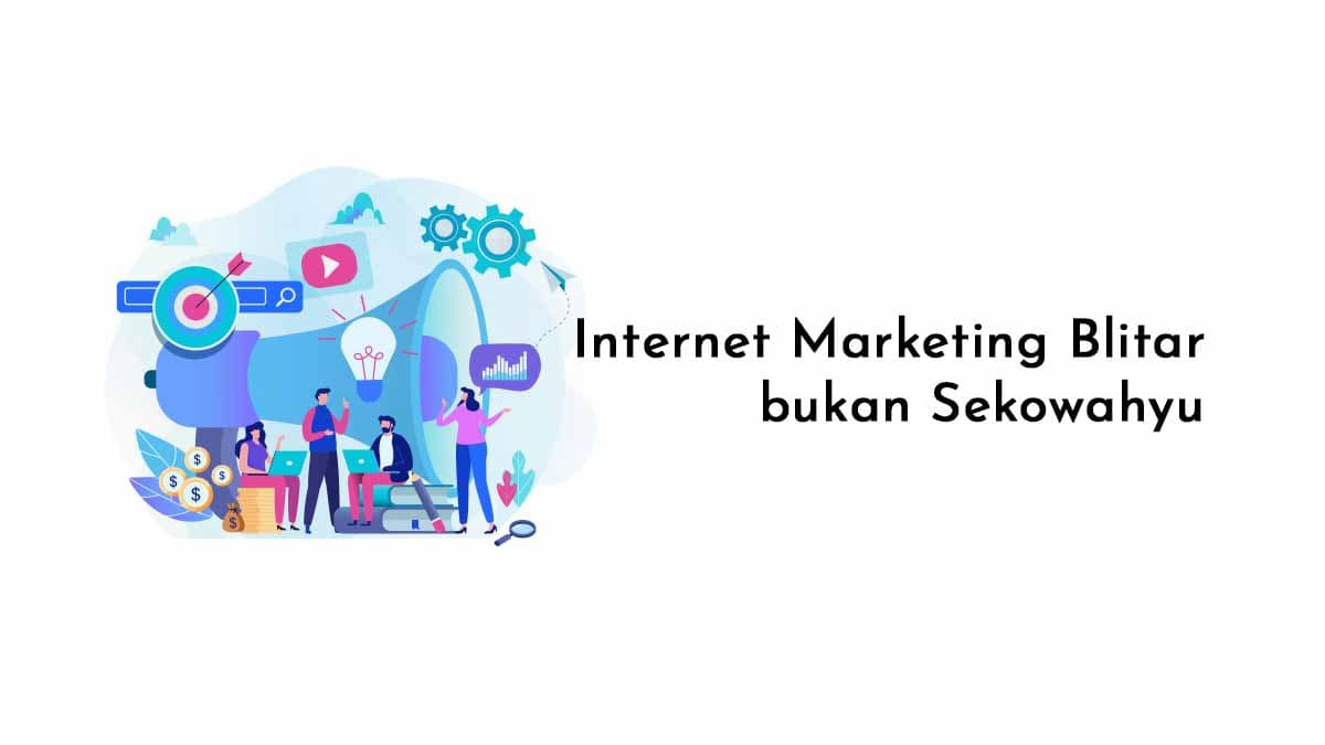 Internet Marketing Blitar Bukan Sekowahyu