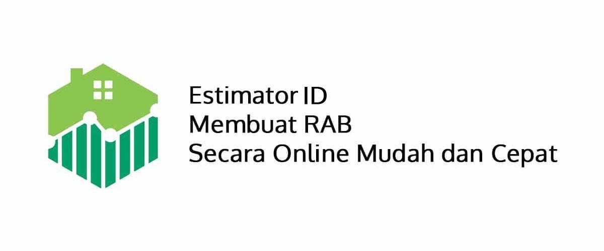 Estimator ID Membuat RAB Secara Online Mudah dan Cepat