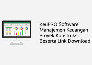 KeuPRO Software Manajemen Keuangan Proyek Konstruksi Beserta Link Download
