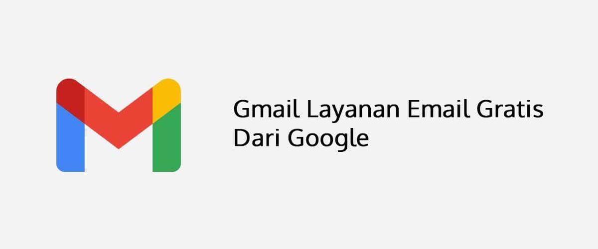 Gmail Layanan Email Gratis Dari Google